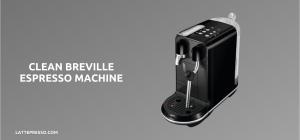 How to Clean a Breville Espresso Machine