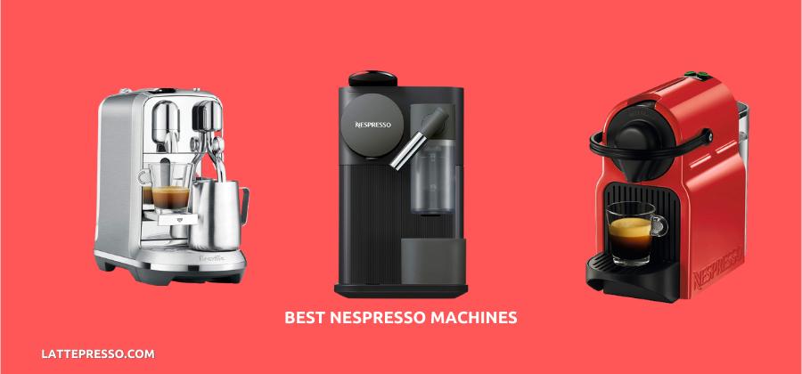 10 Best Nespresso Machines [October 2021] – Expert's Choice